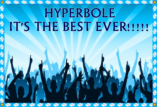 worshipping hyperbole